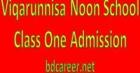 Viqarunnisa Noon School Class One Admission