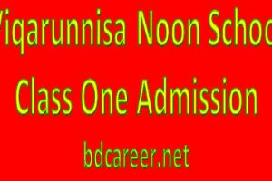 Viqarunnisa Noon School Class One Admission