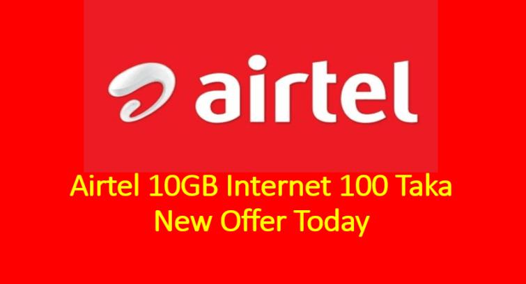 Airtel 10GB Internet 100 Taka New Offer Today