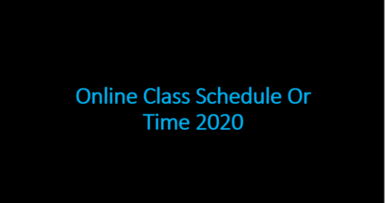 Online Class Schedule Or Time 2020