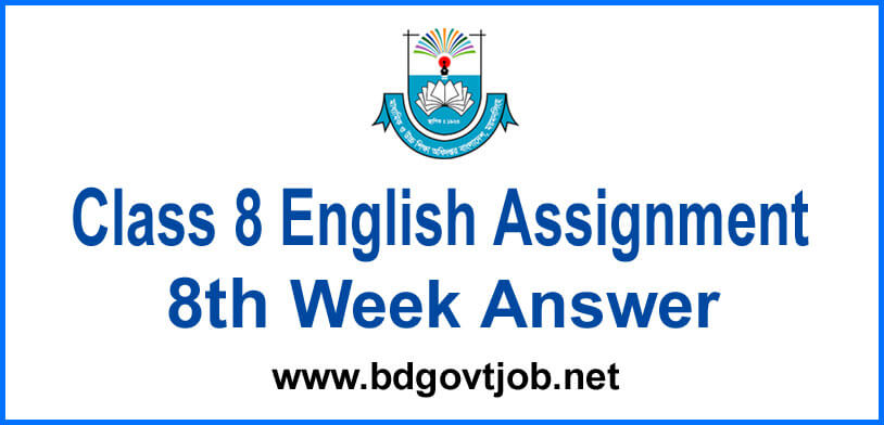 Class 8 English Assignment 8th Week Answer