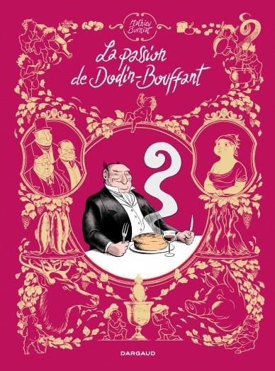 Passion de Dodin-Bouffant (La)