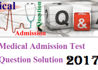 Medical Admission Test Question Solution 2017-18