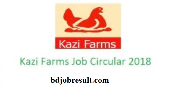 Kazi Farms Job Circular