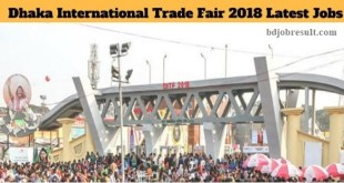 Dhaka International Trade Fair DITF 2018 Latest Jobs