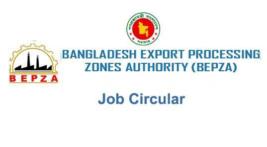 Bangladesh Export Processing Zones Authority (BEPZA) Job Circular