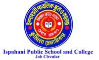 Ispahani Public School and College Job Circular