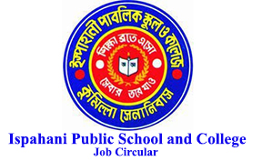 Ispahani Public School and College Job Circular