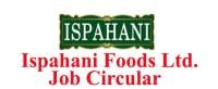 Ispahani Foods Ltd. Job Circular