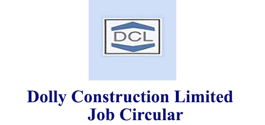 Dolly Construction Limited Job Circular