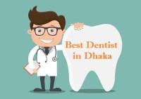Best Dentist Doctors list & Dental Clinic in Dhaka, Bangladesh