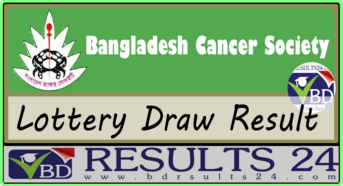 Bangladesh Cancer Society Lottery Result 2019 - BD RESULTS 24