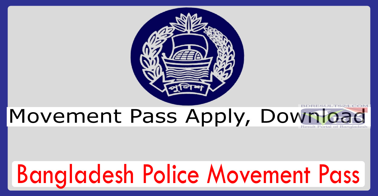 Bangladesh Police Movement Pass Apply, Download by movementpass police gov bd