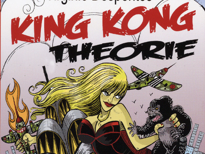 Virginie Despentes King Kong Theorie