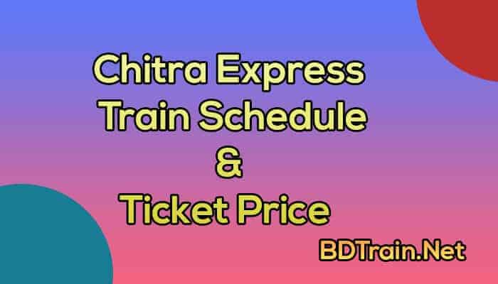 chitra express train schedule and ticket price