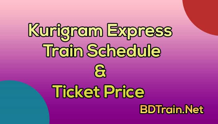 kurigram express train schedule and ticket price