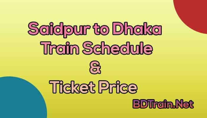 saidpur to dhaka train schedule and ticket price