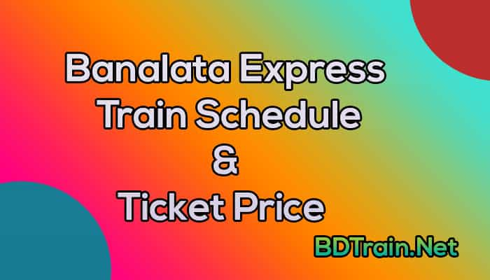 banalata express train schedule and ticket price