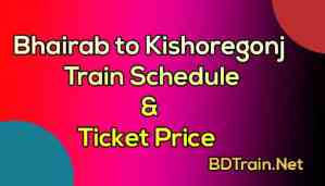 bhairab to kishoregonj train schedule and ticket price