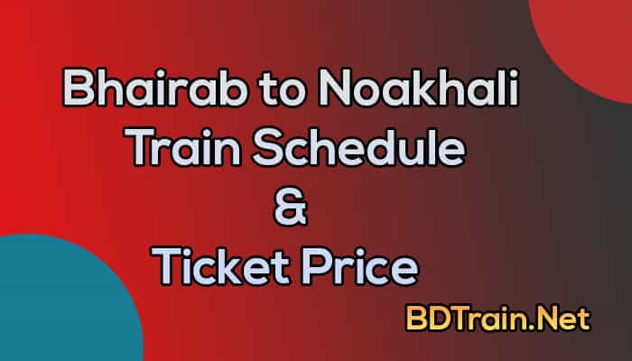 bhairab to noakhali train schedule and ticket price