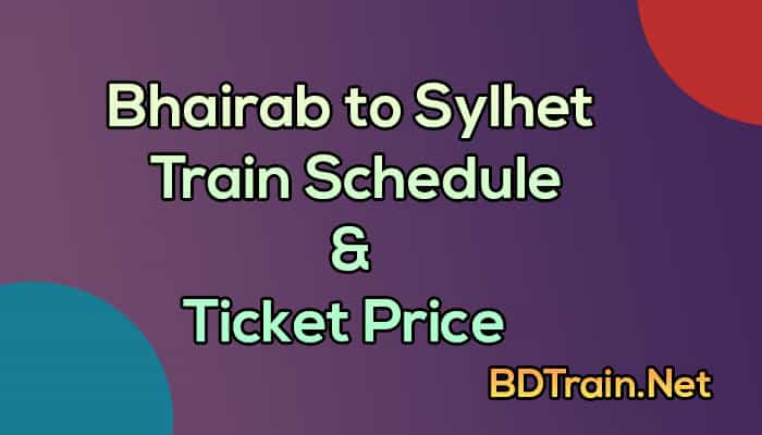 bhairab to sylhet train schedule and ticket price
