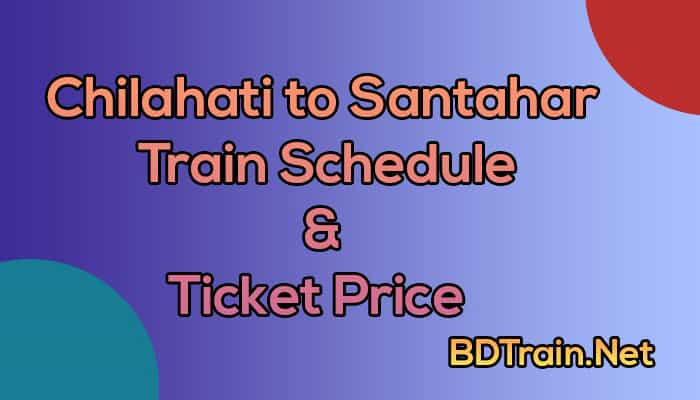 chilahati to santahar train schedule and ticket price
