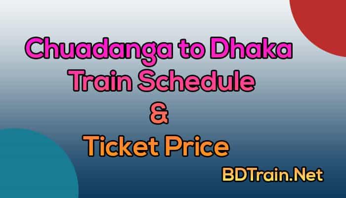 chuadanga to dhaka train schedule and ticket price