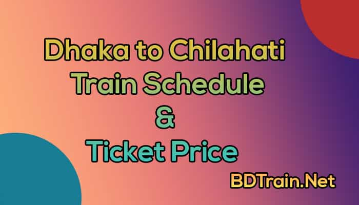 dhaka to chilahati trainschedule and ticket price
