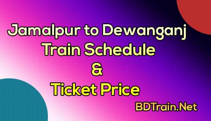 jamalpur to dewanganj train schedule and ticket price