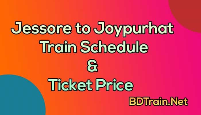 jessore to joypurhat train schedule and ticket price