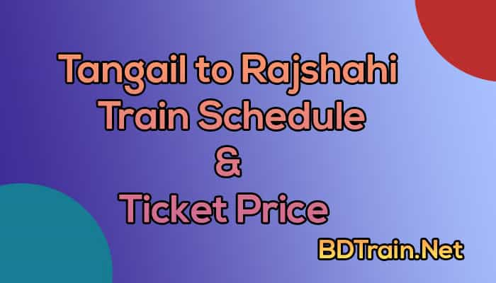 tangail to rajshahi train schedule