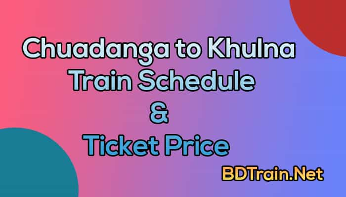 chuadanga to khulna train schedule and ticket price