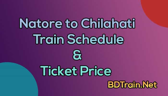 natore to chilahati train schedule and ticket price