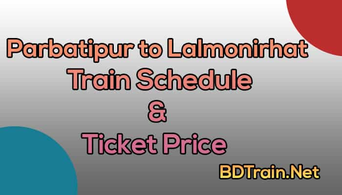 parbatipur to lalmonirhat train schedule and ticket price