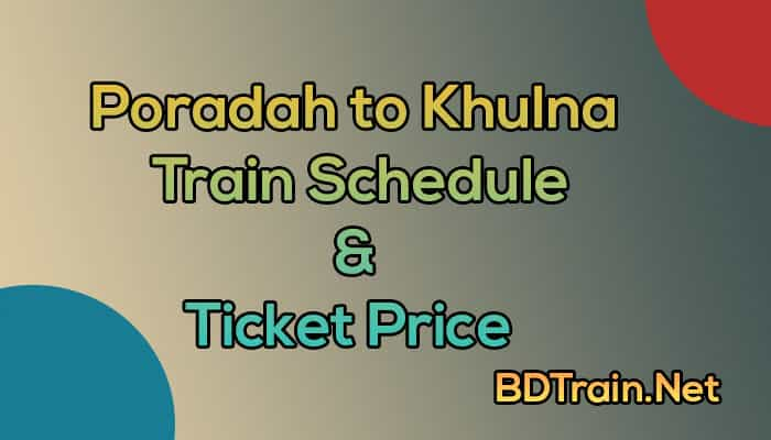 poradah to khulna train schedule and ticket price