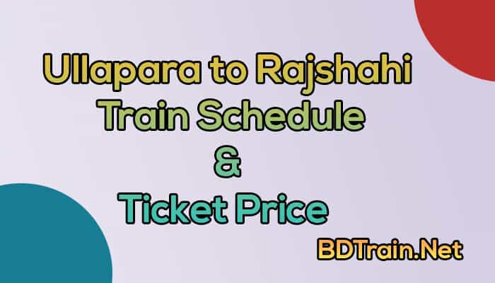 ullapara to rajshahi train schedule and ticket price
