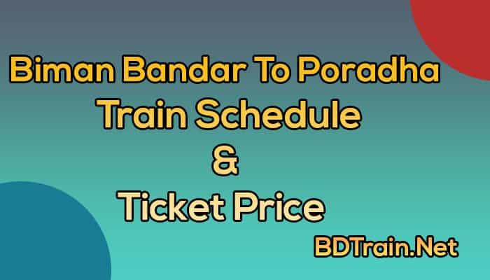 biman bandar to poradha train schedule and ticket price