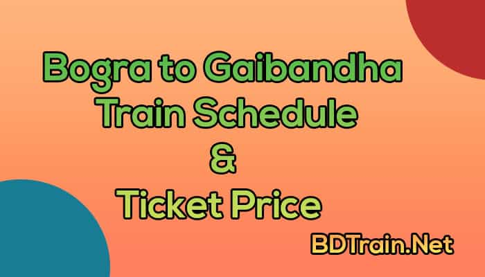 bogra to gaibandha train schedule and ticket price