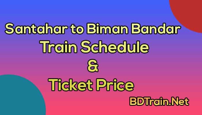 santahar to biman bandar train schedule and ticket price