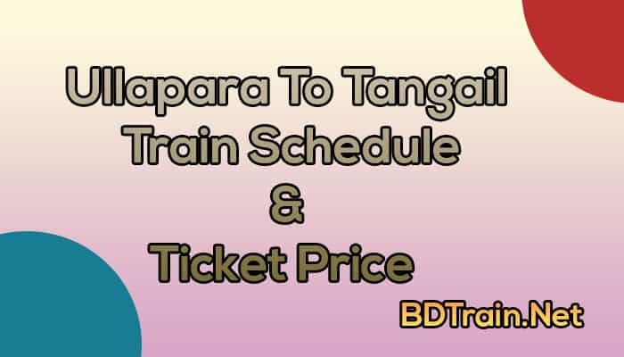 ullapara to tangail train schedule and ticket price