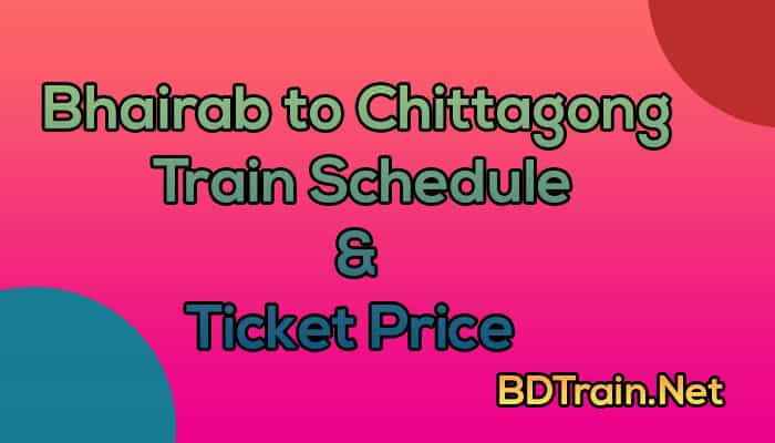 bhairab to chittagong train schedule and ticket price