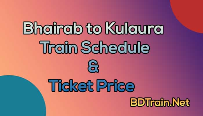 bhairab to kulaura train schedule and ticket price