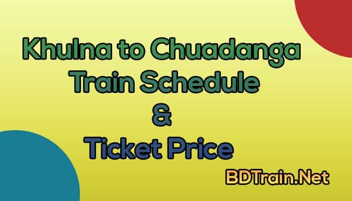 khulna to chuadanga train schedule and ticket price