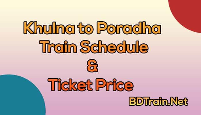 khulna to poradha train schedule and ticket price