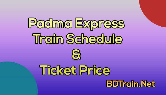 padma express train schedule and ticket price