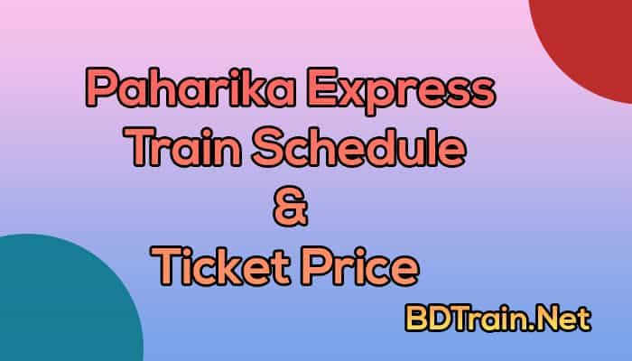 paharika express train schedule and ticket price