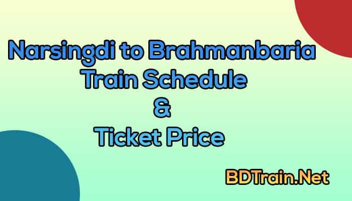 narsingdi to brahmanbaria train schedule and ticket price