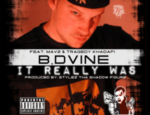 New Music Submission! B. Dvine featuring Mavz and Tragedy Khadafi – It Really Was (produced by Stylez Tha Shadow Figure)