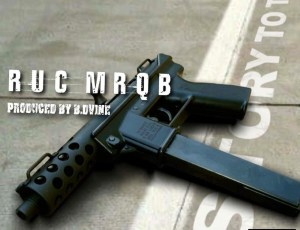 NEW SINGLE! RUC MRQB – STORY TO TELL (PRODUCED BY B. DVINE)