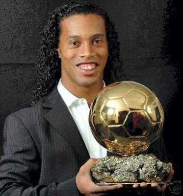 FIFA World Player of the Year in 2004 and 2005 and the Ballon d'Or in 2005, Ronaldinho Gaúcho